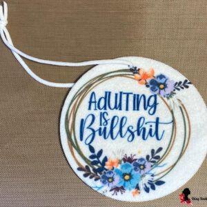 Adulting Is BS Air Freshener